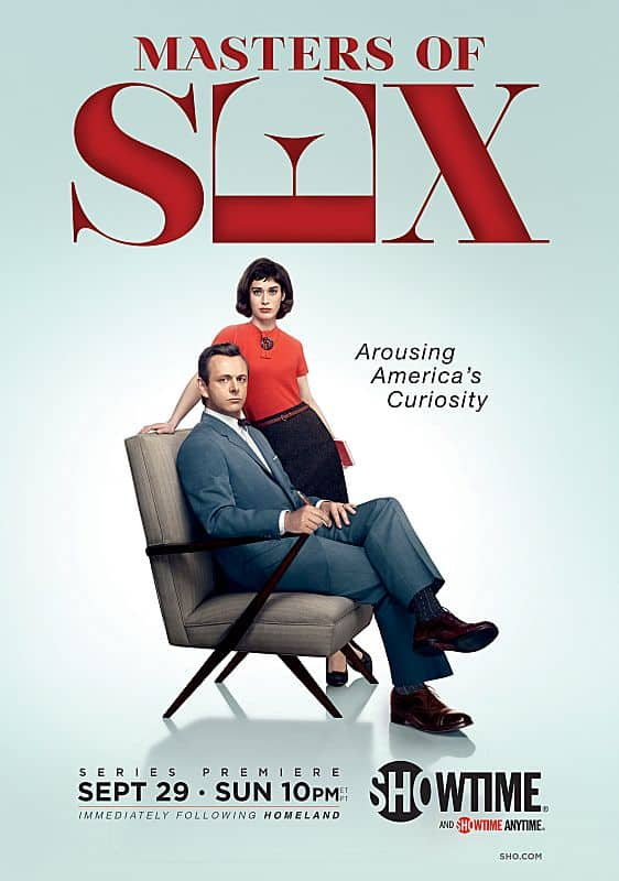 MASTERS OF SEX Poster Michael Sheen as Dr. William Masters and Lizzy Caplan as Virginia Johnson