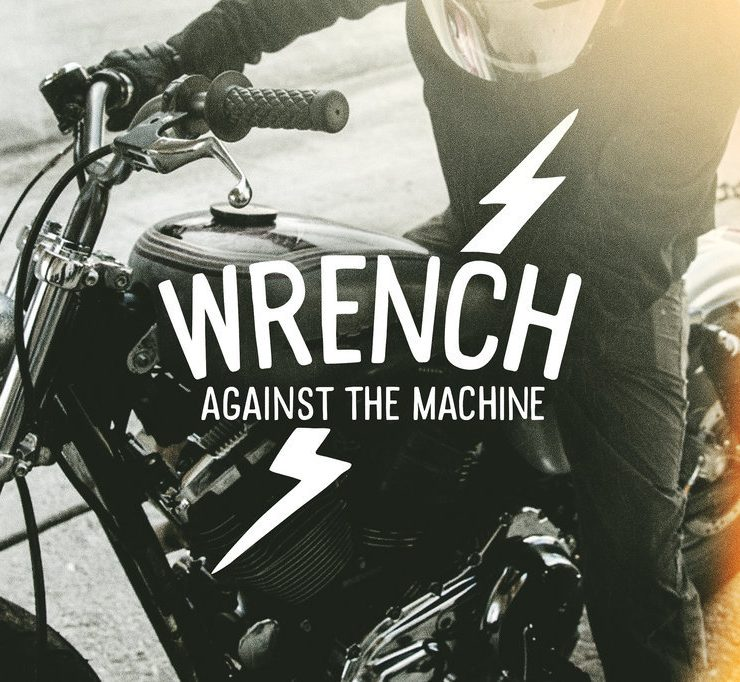Wrench Against The Machine - Season 1