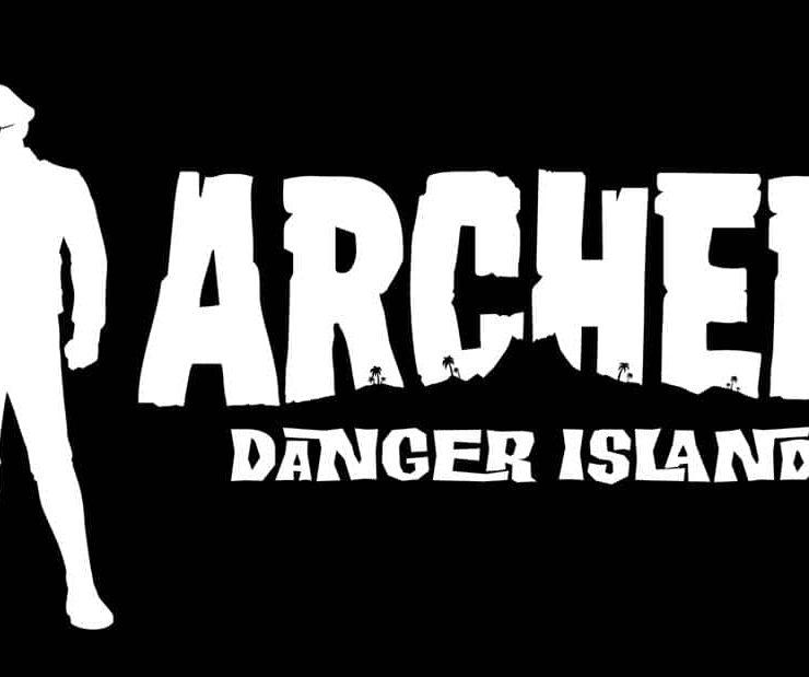 ARCHER_DANGER-ISLAND